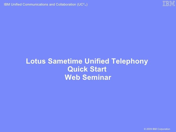 Lotus Sametime Unified Telephony  Quick Start  Web Seminar