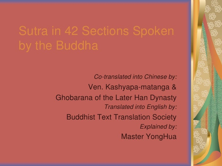 Sutra in 42 Sections Spoken by the Buddha                   Co-translated into Chinese by:               Ven. Kashyapa-mat...