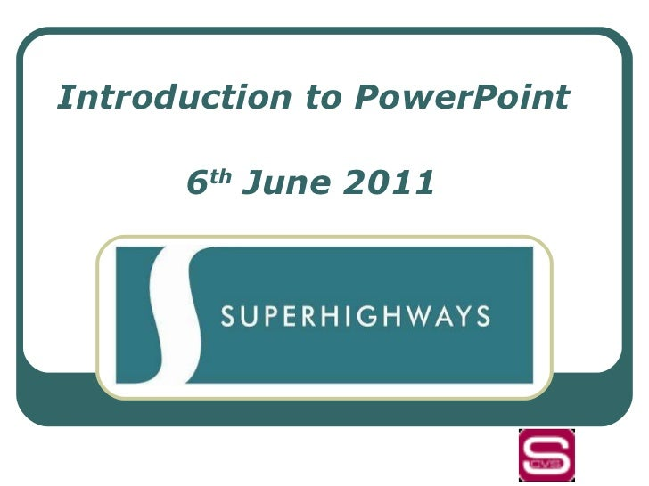 Introduction to PowerPoint 6 th  June 2011