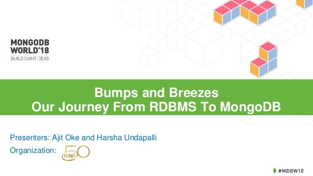 MongoDB World 2018: Bumps and Breezes: Our Journey from