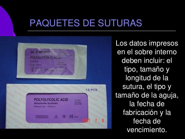 PAQUETES DE SUTURAS              Los datos impresos               en el sobre interno                deben incluir: el    ...