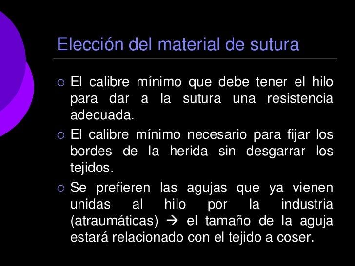 Elección del material de sutura   El calibre mínimo que debe tener el hilo    para dar a la sutura una resistencia    ade...