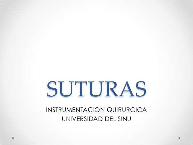 SUTURAS INSTRUMENTACION QUIRURGICA UNIVERSIDAD DEL SINU