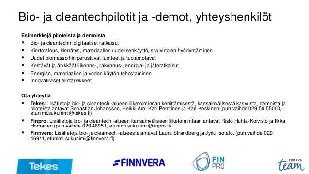 Bio- ja cleantechpilotit ja -demot, yhteyshenkilöt Esimerkkejä piloteista ja demoista  Bio- ja cleantechin digitaaliset r...
