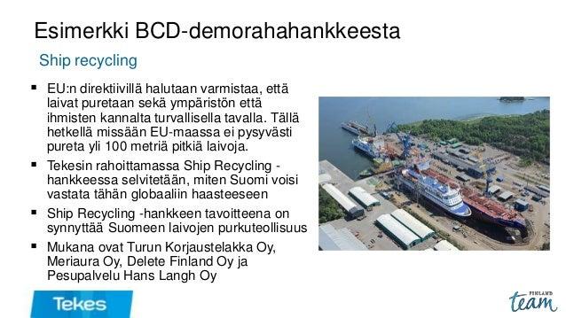 Esimerkki BCD-demorahahankkeesta  EU:n direktiivillä halutaan varmistaa, että laivat puretaan sekä ympäristön että ihmist...