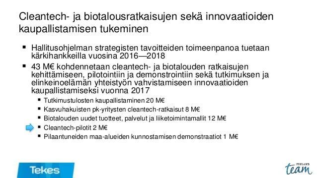 Cleantech- ja biotalousratkaisujen sekä innovaatioiden kaupallistamisen tukeminen  Hallitusohjelman strategisten tavoitte...