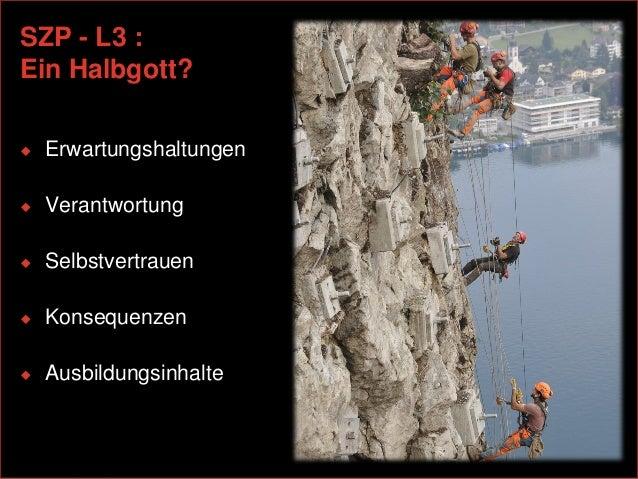 SZP - L3 :Ein Halbgott?   Erwartungshaltungen   Verantwortung   Selbstvertrauen   Konsequenzen   Ausbildungsinhalte  ...