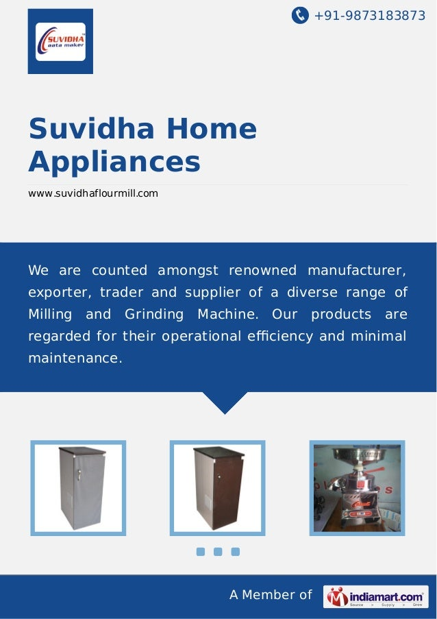 +91-9873183873  Suvidha Home Appliances www.suvidhaflourmill.com  We are counted amongst renowned manufacturer, exporter, ...