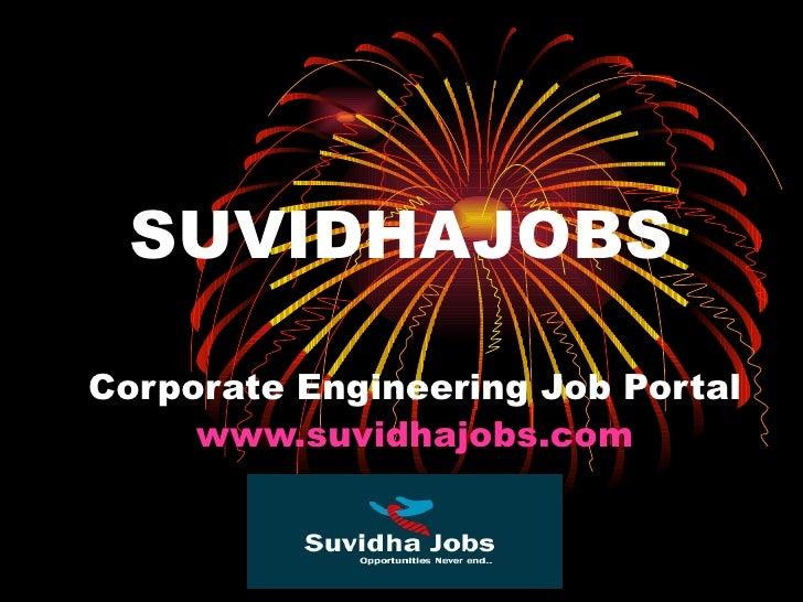 SUVIDHAJOBS Corporate Engineering Job Portal www.suvidhajobs.com