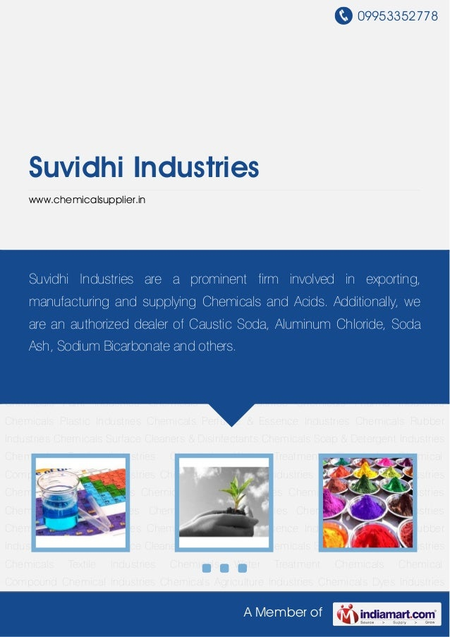 09953352778A Member ofSuvidhi Industrieswww.chemicalsupplier.inChemical Industries Chemicals Agriculture Industries Chemic...