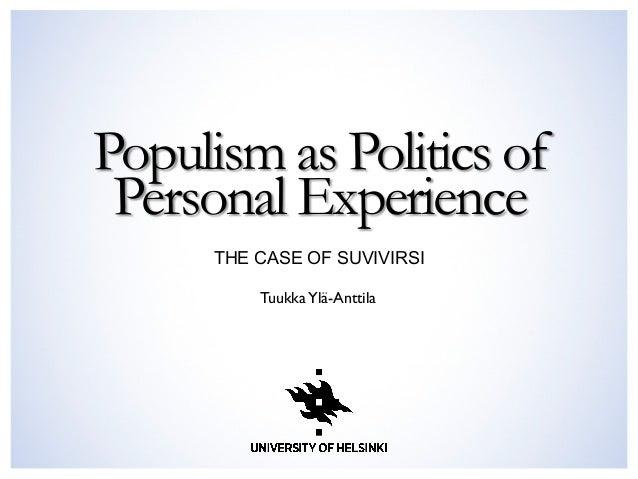 Populism as Politics of Personal Experience THE CASE OF SUVIVIRSI TuukkaYlä-Anttila