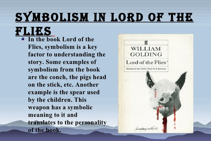 lord of the flies symbol analysis This literary analysis explores the breakdown of morality in each of the three characters in the lord of the flies.