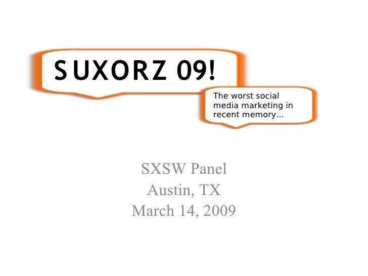 S UXOR Z 09!                The worst social                media marketing in                recent memory...           S...