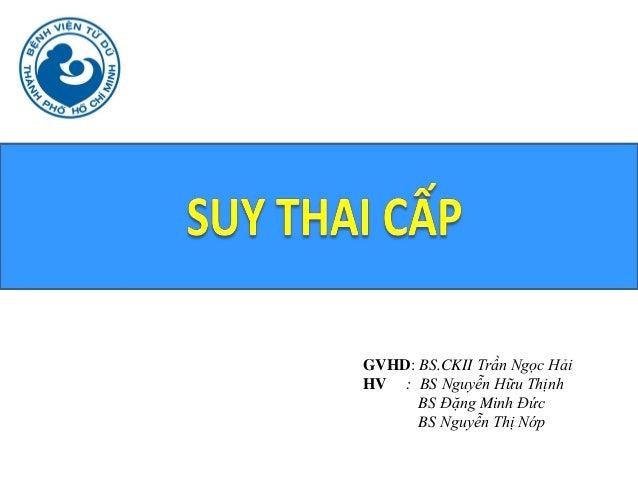 GVHD: BS.CKII Trần Ngọc Hải HV : BS Nguyễn Hữu Thịnh BS Đặng Minh Đức BS Nguyễn Thị Nớp
