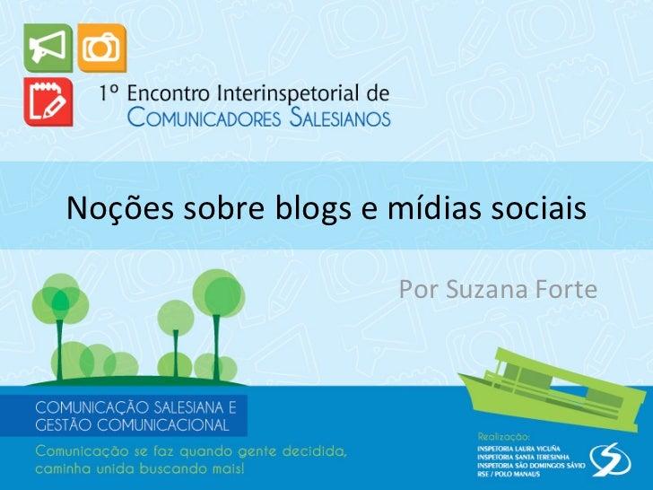Noçõessobreblogsemídiassociais                      PorSuzanaForte
