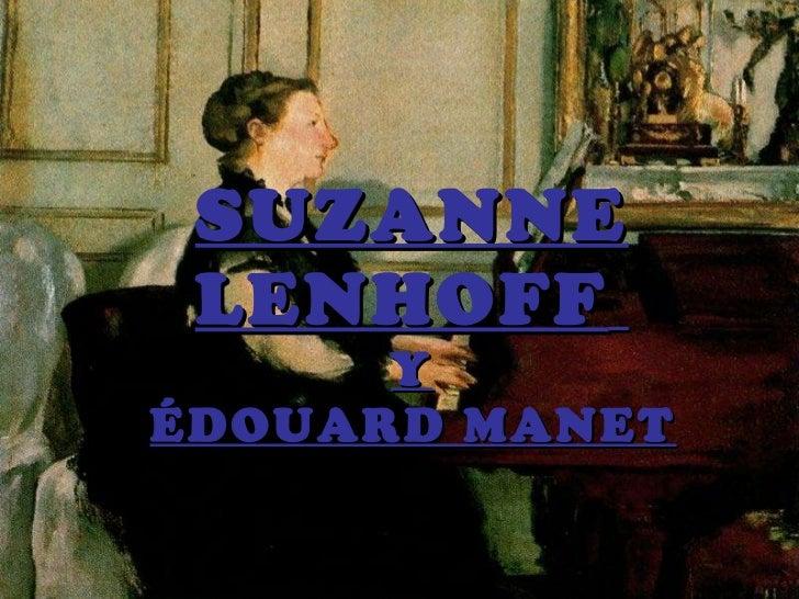 SUZANNE LENHOFF   Y   ÉDOUARD MANET