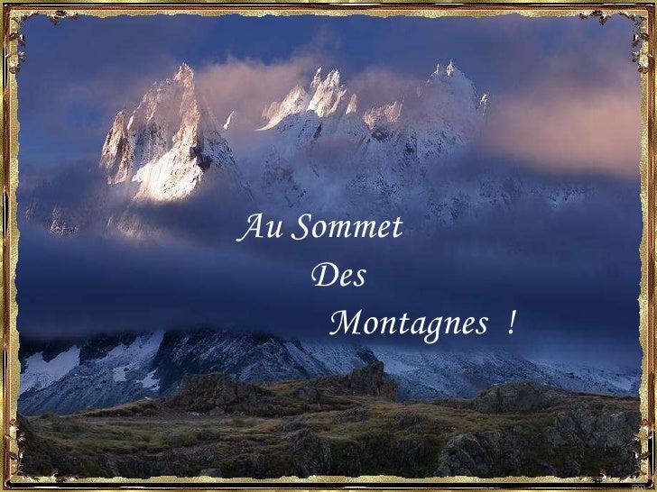 Au Sommet  Des  Montagnes  !