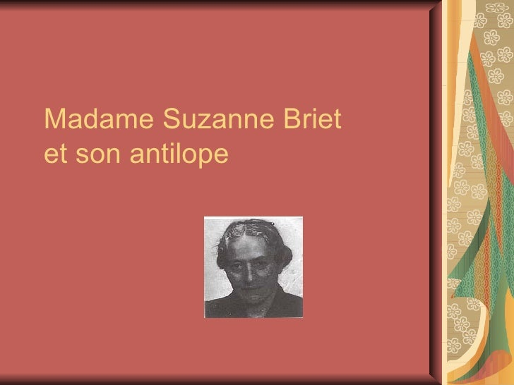 Madame Suzanne Briet et son antilope
