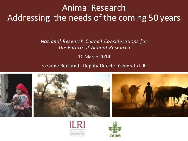 Animal Research Addressing the needs of the coming 50 years National Research Council Considerations for The Future of Ani...