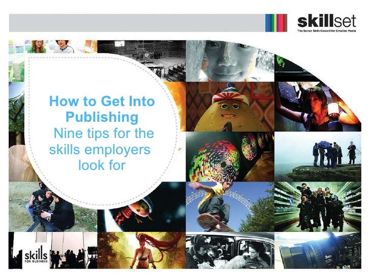 How to Get Into Publishing   Nine tips for the skills employers  look for
