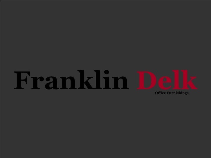 Franklin Delk           Office Furnishings