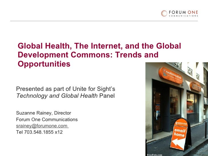 Global Health, The Internet, and the Global Development Commons: Trends and Opportunities Presented as part of Unite for S...