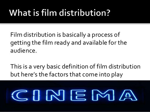 What is 'film distribution' and how does it work?