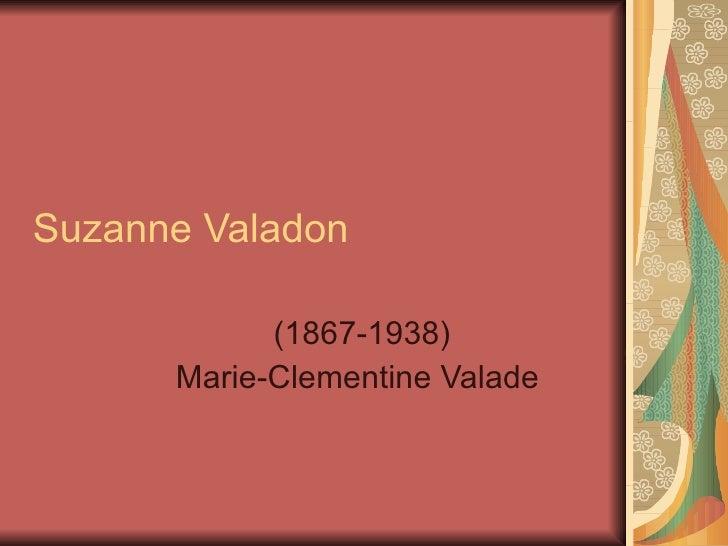 Suzanne Valadon (1867-1938) Marie-Clementine Valade