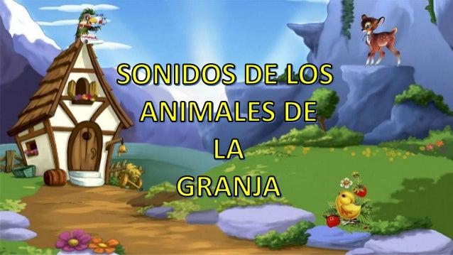 SONIDOS DE LOS ANIMALES DE LA GRANJA