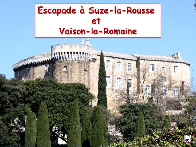 Escapade à Suze-la-Rousse et Vaison-la-Romaine