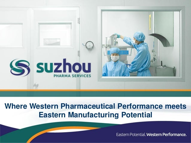 Where Western Pharmaceutical Performance meets        Eastern Manufacturing Potential