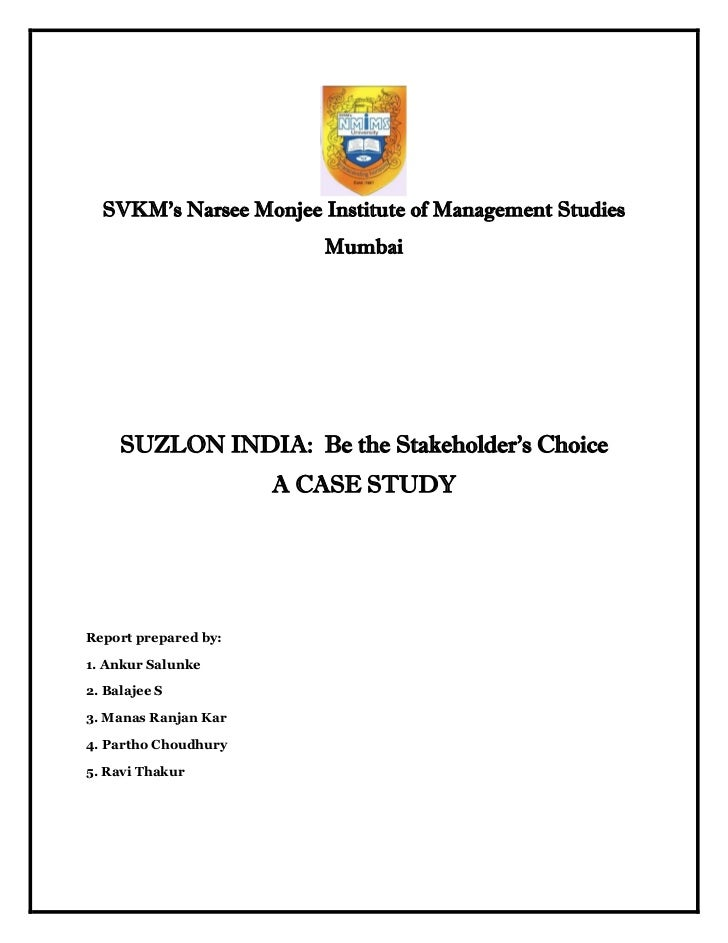 SVKM's Narsee Monjee Institute of Management Studies                         Mumbai     SUZLON INDIA: Be the Stakeholder's...