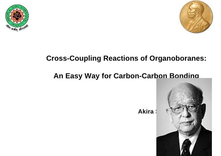 N-1Cross-Coupling Reactions of Organoboranes: An Easy Way for Carbon-Carbon Bonding                        Akira Suzuki