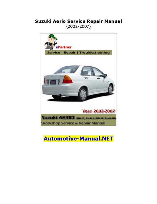 suzuki aerio service repair manual 2002 2007 rh slideshare net Used 2005 Suzuki Aerio S suzuki liana 2005 service manual pdf