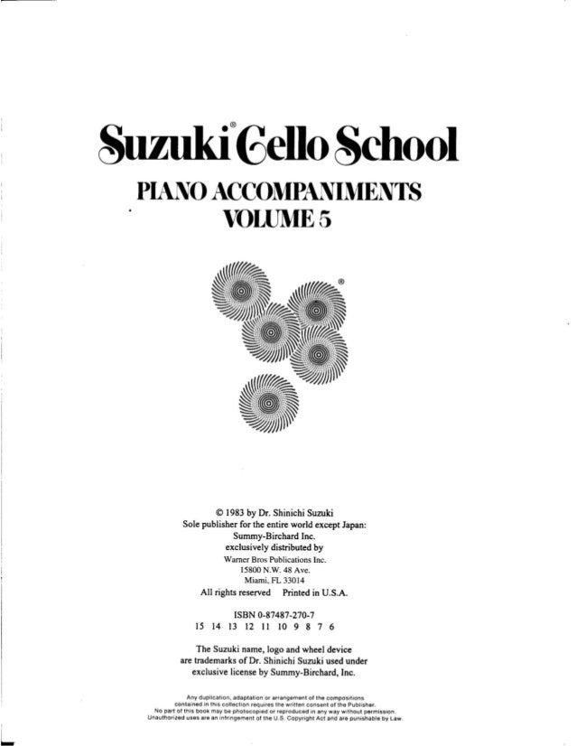 suzukîGello 80h00]  PIANO ACCOM PAN IM EN TS ' VOLUME 5     © 1983 by Dr.  Shinichi Suzuki Sole publisher for the emire wo...