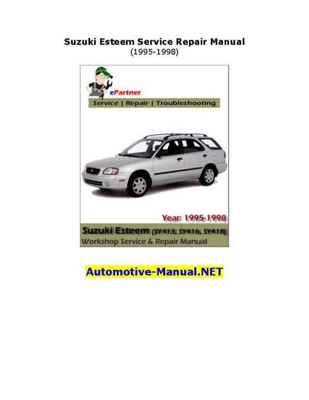 suzuki esteem service repair manual 1995 1998 rh slideshare net Maruti Suzuki New Cars suzuki mehran car service manual