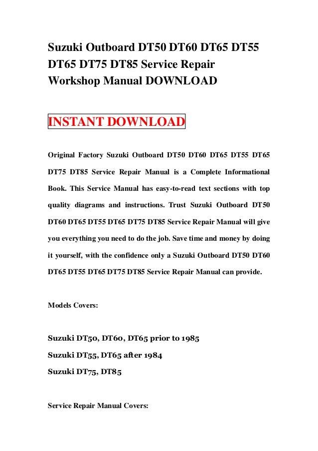 suzuki outboard dt50 dt60 dt65 dt55 dt65 dt75 dt85 service repair wor rh slideshare net suzuki dt outboard workshop repair manual suzuki marine workshop manual
