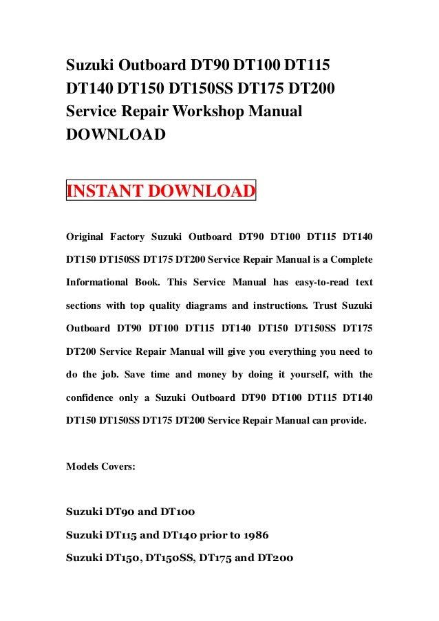 Suzuki Outboard DT90 DT100 DT115DT140 DT150 DT150SS DT175 DT200Service Repair Workshop ManualDOWNLOADINSTANT DOWNLOADOrigi...
