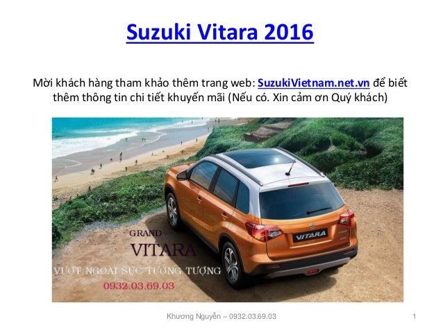 Suzuki Vitara 2016 Mời khách hàng tham khảo thêm trang web: SuzukiVietnam.net.vn để biết thêm thông tin chi tiết khuyến mã...