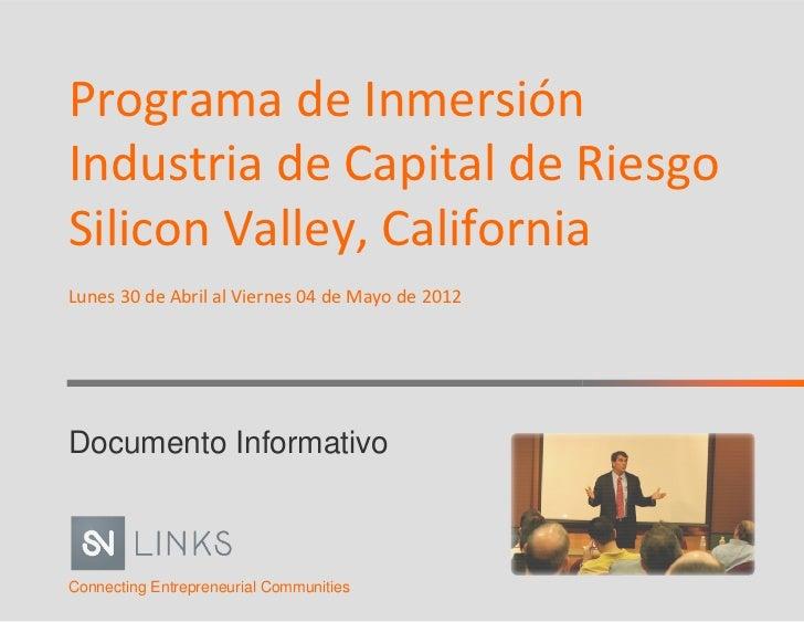 Programa de InmersiónIndustria de Capital de RiesgoSilicon Valley, CaliforniaLunes 30 de Abril al Viernes 04 de Mayo de 20...