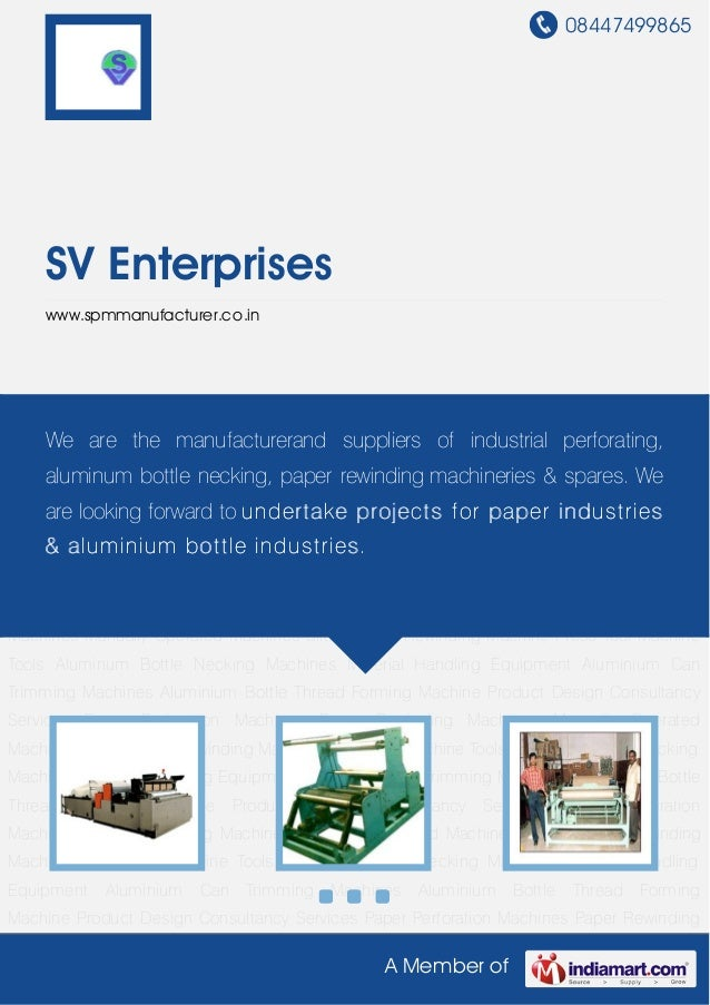 08447499865A Member ofSV Enterpriseswww.spmmanufacturer.co.inPaper Perforation Machines Paper Rewinding Machines Manually ...