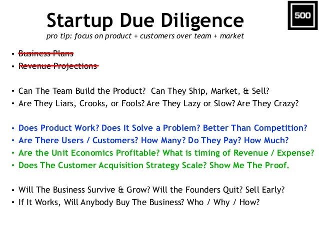 Startup Due Diligence pro tip: focus on product + customers over team + market • Business Plans • Revenue Projections ! • ...