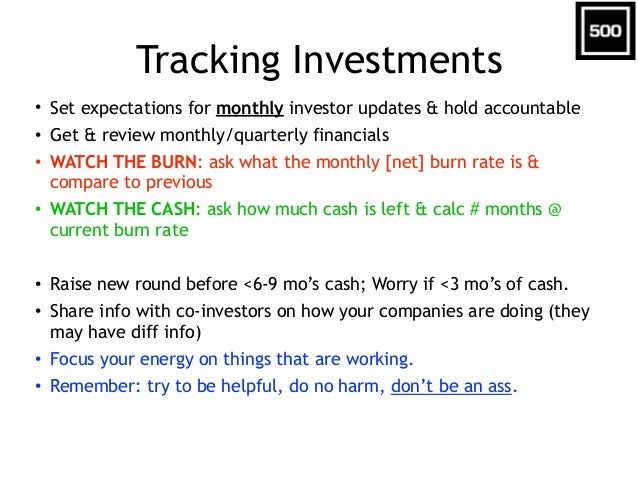 Tracking Investments • Set expectations for monthly investor updates & hold accountable • Get & review monthly/quarterly f...
