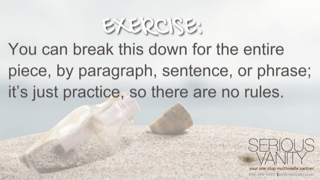 """B / ' :3Q'; (j """"3  You can break this down for the entire piece,  by paragraph,  sentence,  or phrase;  it's just practice..."""
