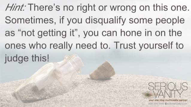 """H/ )7z'. 'There's no right or wrong on this one.   Sometimes,  if you disqualify some people as """"not getting it"""",  you can..."""