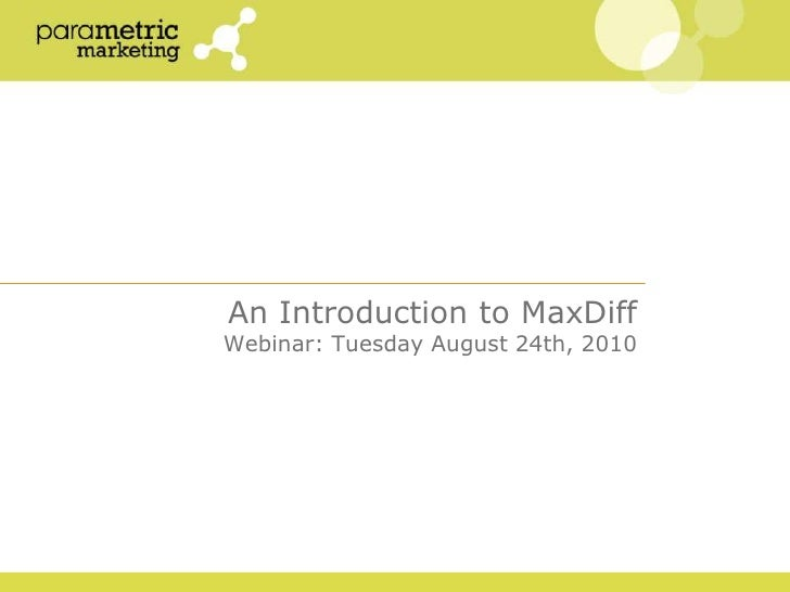 An Introduction to MaxDiffWebinar: Tuesday August 24th, 2010<br />