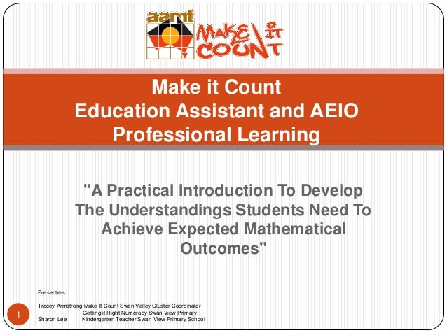 """Make it Count Education Assistant and AEIO Professional Learning """"A Practical Introduction To Develop The Understandings S..."""