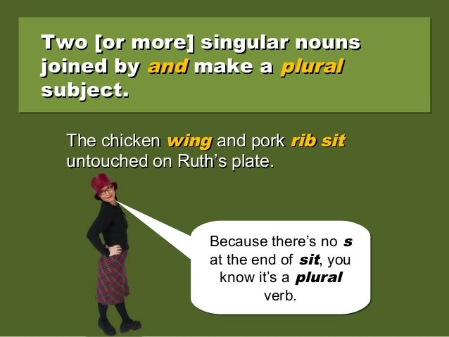 Two [or more] singular nounsTwo [or more] singular nouns joined byjoined by andand make amake a pluralplural subject.subje...