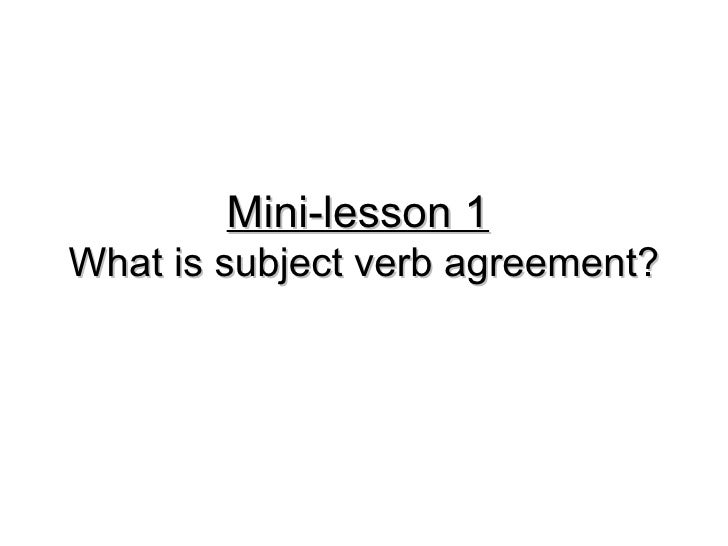 Mini-lesson 1   What is subject verb agreement?
