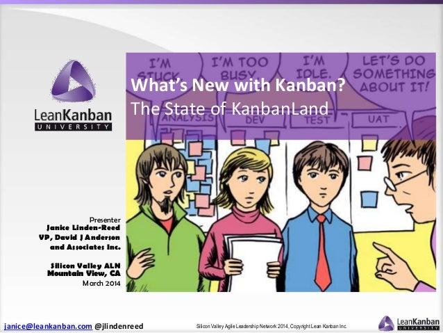 janice@leankanban.com @jlindenreed Silicon Valley Agile Leadership Network 2014, Copyright Lean Kanban Inc. Presenter Jani...